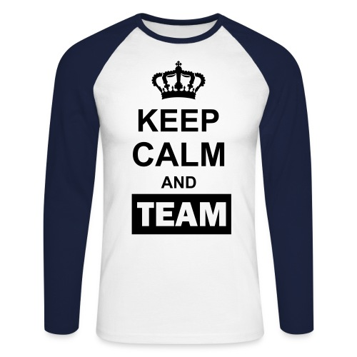 Keep Calm And Team Shirt - Men's Long Sleeve Baseball T-Shirt