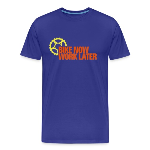 Bike Now Work Later - Men's Premium T-Shirt