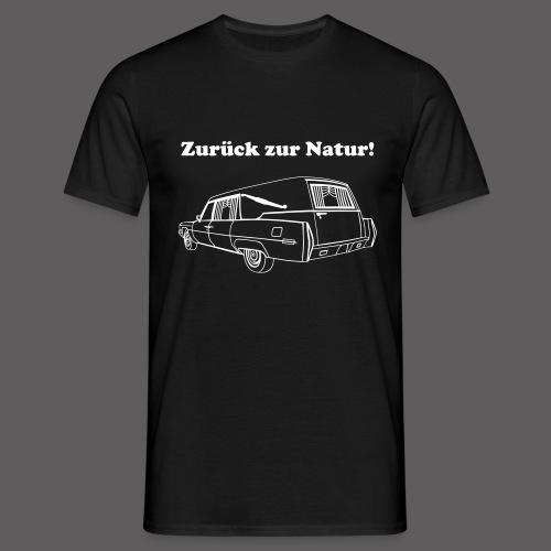 Zurück zur Natur! - Männer T-Shirt