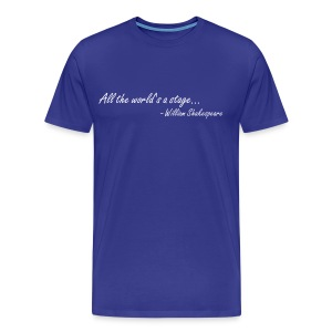 All the World's a Stage (Men's) - Men's Premium T-Shirt