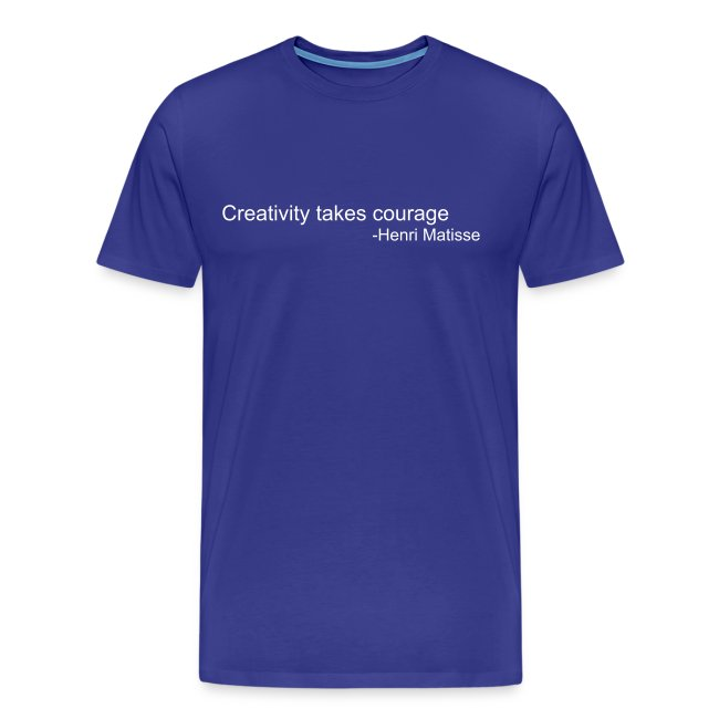 Creativity Takes Courage (Men's)