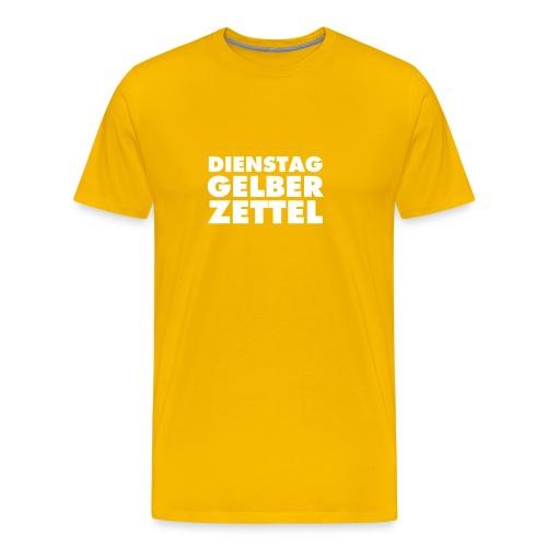 DIENSTAG GELBER ZETTEL - Männer Premium T-Shirt