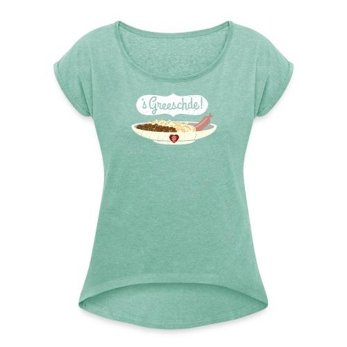Linsen - Spätzle - Saiten - Mädle - Frauen T-Shirt mit gerollten Ärmeln