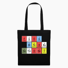 FUCK BITCHES earn money (periodic table) Bags & Backpacks