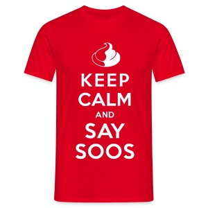 KEEP CALM AND SAY SOOS T-Shirt - Männer T-Shirt