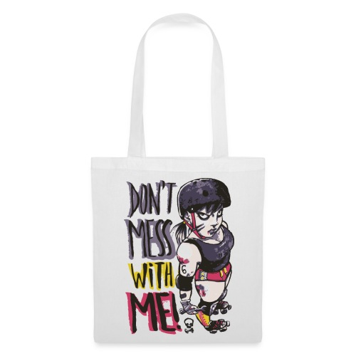 Don't Mess With Me! - Tote Bag