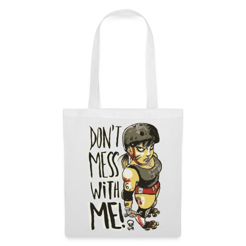 Don't Mess With Me! v.2 - Tote Bag