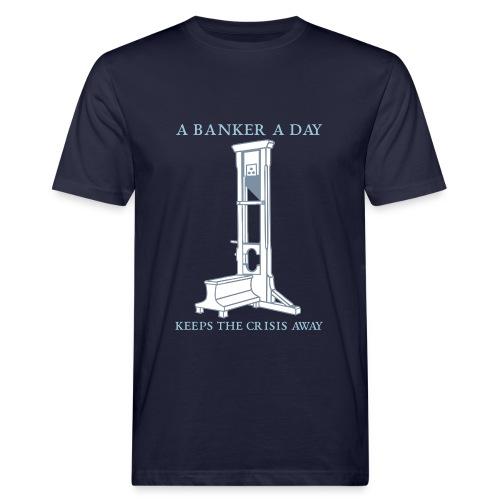 A Banker a Day - Männer Bio-T-Shirt