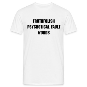 Men's T-Shirt - An actual line of text from the troll houses of Russia seeking to drown out informed debate on... well anything really.