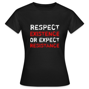 Respect Existence T-Shirt WOMEN - Camiseta mujer