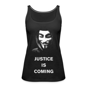 Justice Is Coming Tank Top WOMEN - Women's Premium Tank Top