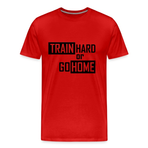 Herren T-Shirt Train hard - Männer Premium T-Shirt