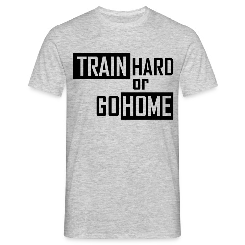 Train Hard  - Mannen T-shirt