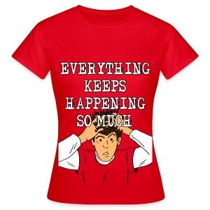 Everything Keeps Happening So Much! Women's T-shirt - Women's T-Shirt