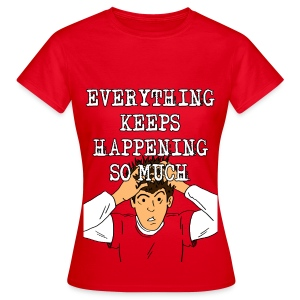 N-A-S: Everything Keeps Happening So Much! Women's T-shirt - Women's T-Shirt