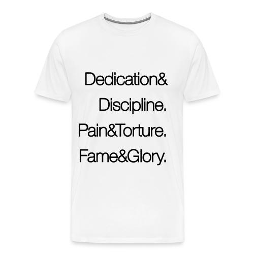 dedication-fame-glory - Männer Premium T-Shirt