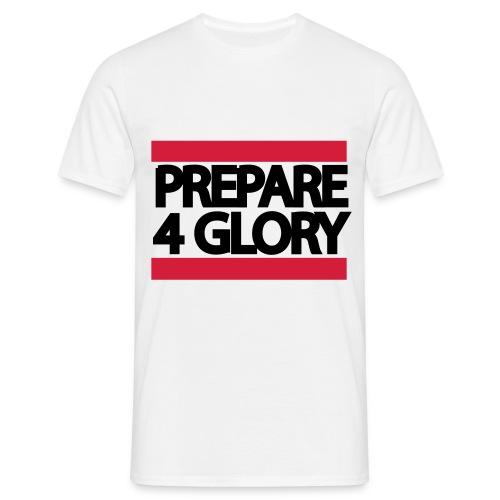 prepare 4 glory - Männer T-Shirt