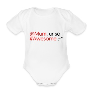 Mum ur so Awesome :-* - Body bébé bio manches courtes