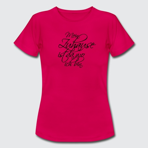 zuhause - Frauen T-Shirt