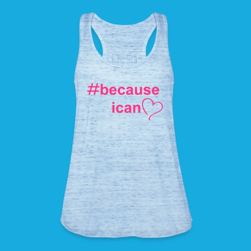 #becauseicanlove - Women's Tank Top by Bella