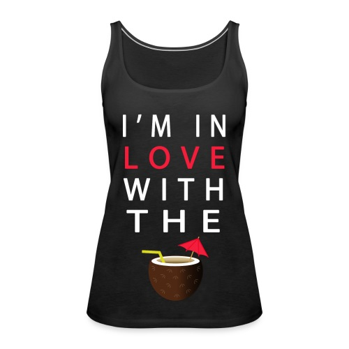 IM IN LOVE WITH THE COCONUT WOMEN TTB - Frauen Premium Tank Top
