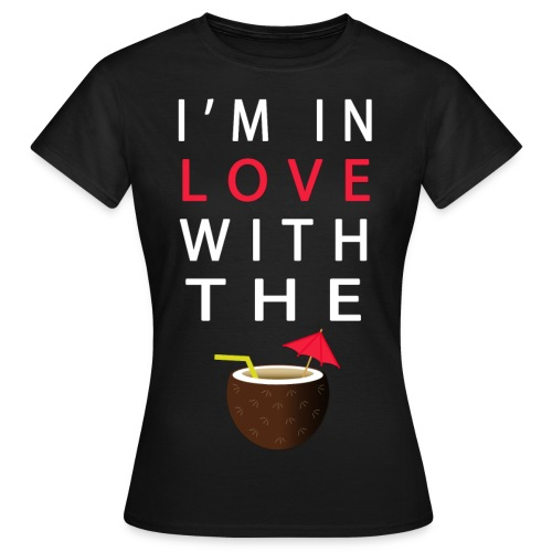 IM IN LOVE WITH THE COCONUT WOMEN TB - Frauen T-Shirt