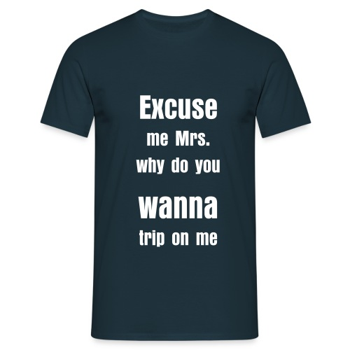 EXCUSE ME MRS. - T-shirt - Herre-T-shirt