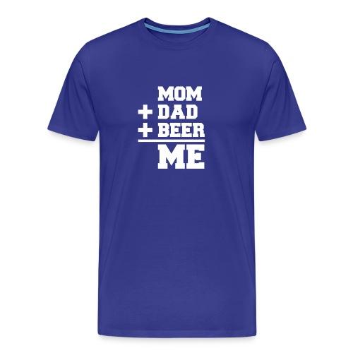 Mom+Dad+Beer=Me T-shirt - Mannen Premium T-shirt