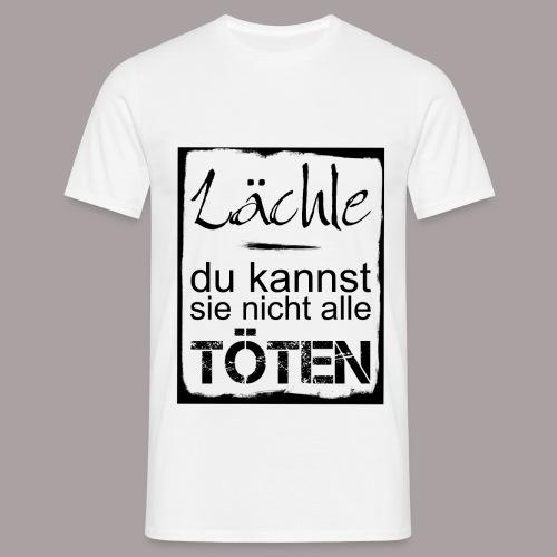 Lächle... - Männer T-Shirt