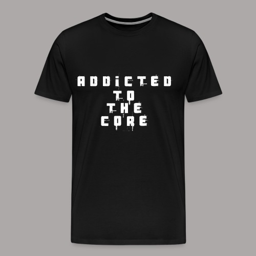 EDDY HARDCORE ADDICTED TO THE CORE / T-SHIRT MEN #2 - Mannen Premium T-shirt