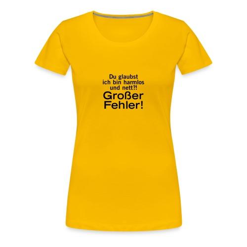 Frauen T-Shirt harmlos nett lieb großer Fehler wild gefährlich - Women's Premium T-Shirt