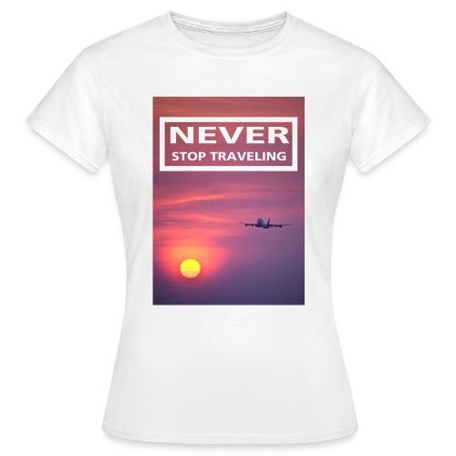 Never stop traveling - Women's T-Shirt