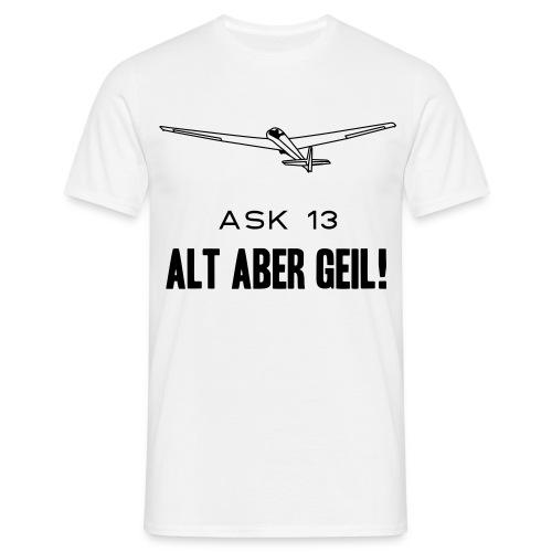 Ask 13 ''Alt aber Geil'' - Männer T-Shirt