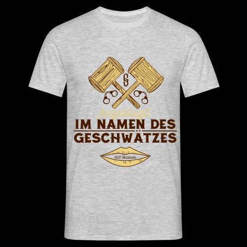 Im Namen des Geschwätzes - Männer T-Shirt