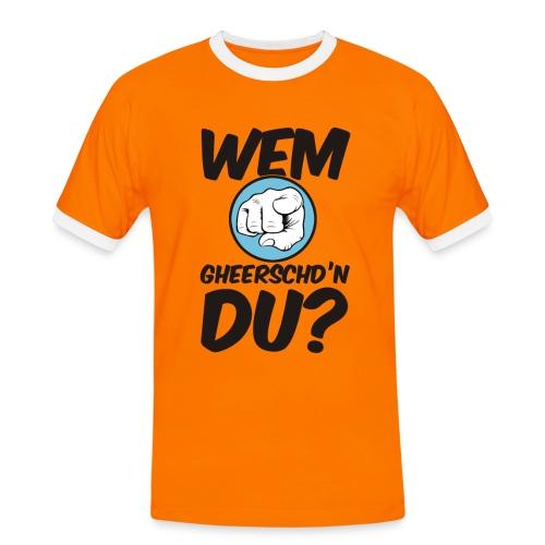 Wem g'heerschdn Du? - Männer Kontrast-T-Shirt