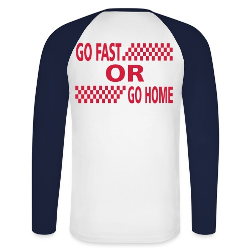 go fast or go home - Men's Long Sleeve Baseball T-Shirt