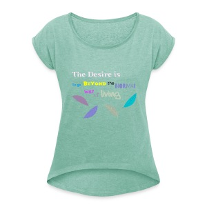 Beyond the Normal Way Quote by patjila 2015 T-Shirts - Vrouwen T-shirt met opgerolde mouwen