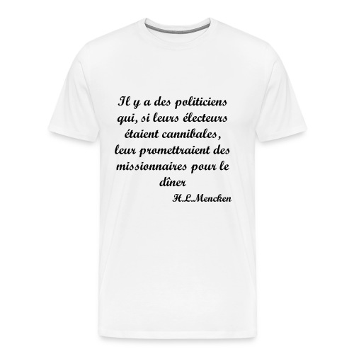 Politicians are too bad to govern - T-shirt Premium Homme