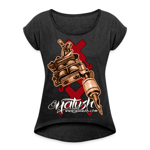 tattoo gun - Women's T-shirt with rolled up sleeves - Vrouwen T-shirt met opgerolde mouwen