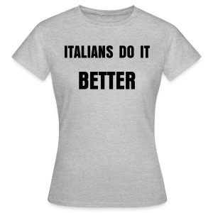 Italians do it better - Maglietta da donna