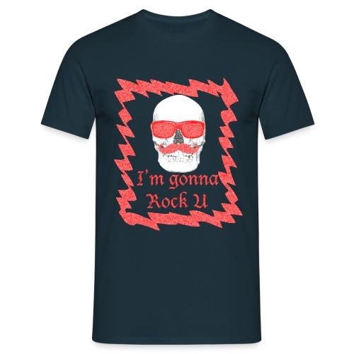 I'm Gonna Rock U - T-shirt Homme