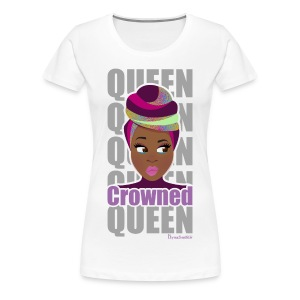 Crowned Queen Tee in White - Women's Premium T-Shirt