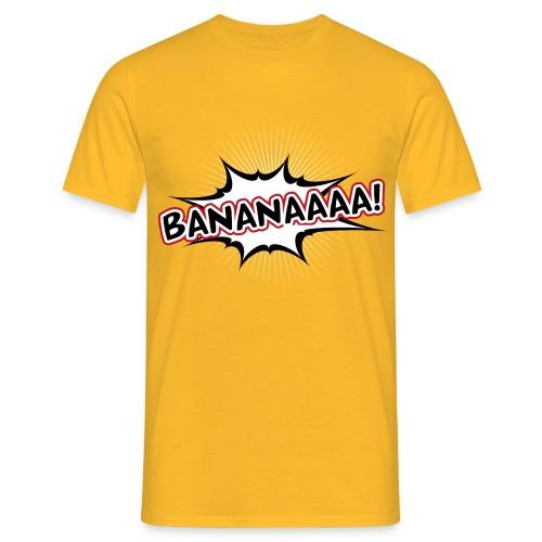 Bananaaaa! Herren-Shirt - Männer T-Shirt