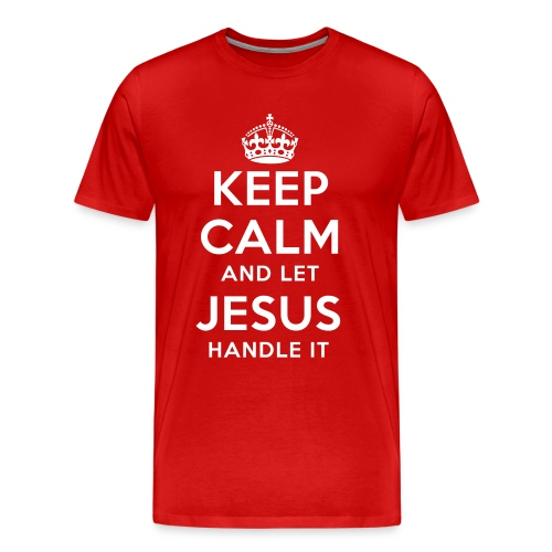 Keep Calm And Let Jesus Handle It - Männer Premium T-Shirt