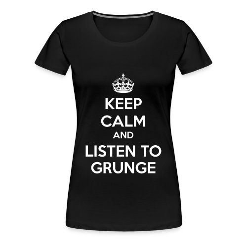Ladies Keep Calm and Listen to Grunge Tshirt - Women's Premium T-Shirt