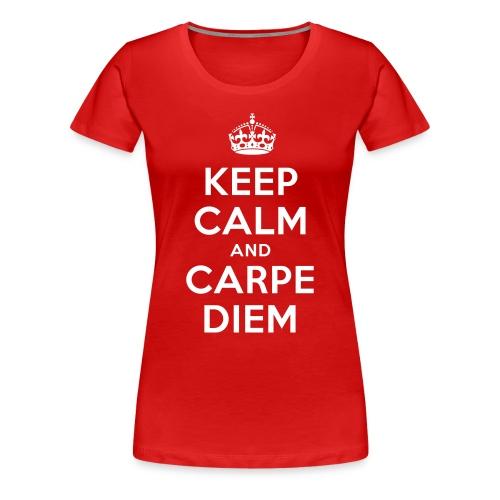 Keep Calm And Carpe Diem - Frauen Premium T-Shirt