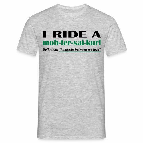 moh-ter-sai-kurl - Men's T-Shirt