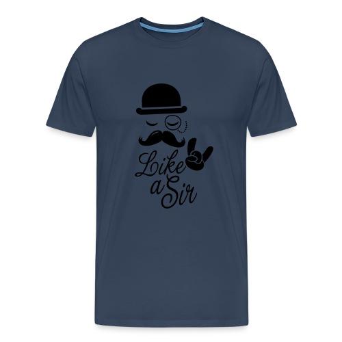 T-shirt Like a Sir Hommes - T-shirt Premium Homme