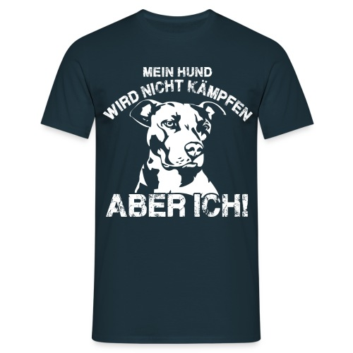 Männer T-Shirt: Mein Hund wird nicht kämpfen - Männer T-Shirt