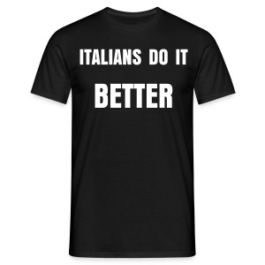 Italians do it better - Maglietta da uomo